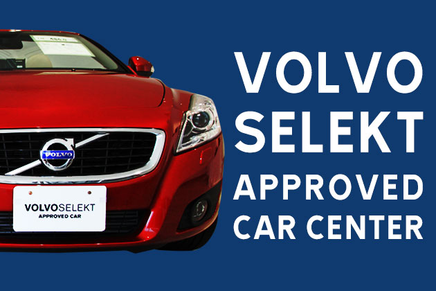 THE REPORT ~VOLVO SELEKT APPROVED CAR CENTER~